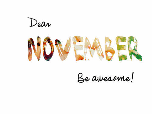135439-Dear-November-Be-Awesome(2)